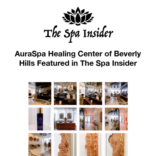 AuraSpa Healing Center of Beverly Hills Featured in The Spa Insider
