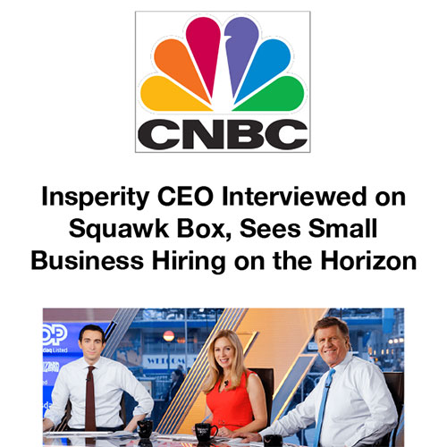Insperity CEO Interviewed on Squawk Box, Sees Small Business Hiring on the Horizon