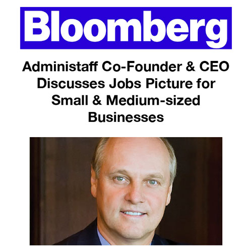 Administaff Co-Founder & CEO Discusses Jobs Picture for Small & Medium-sized Businesses