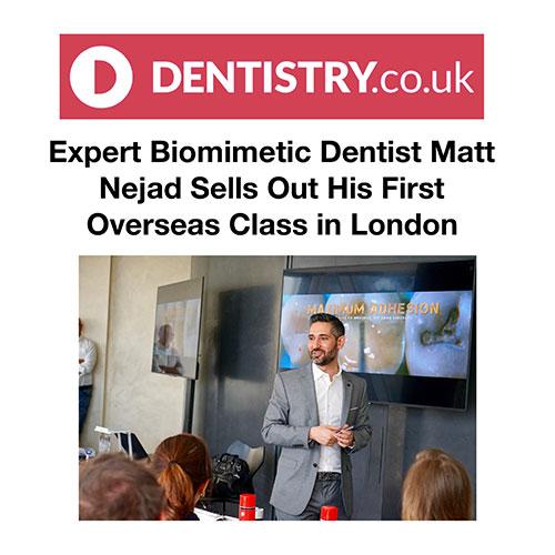 Expert Biomimetic Dentist Matt Nejad Sells Out His First Overseas Class in London